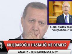 Erdoğan'ın Kılıçdaroğlu Hastalığı Ne Demek?