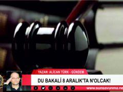 DU BAKALİ 8 ARALIK'TA N'OLCAK!