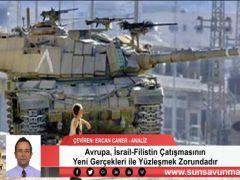 Avrupa, İsrail-Filistin Çatışmasının Yeni Gerçekleri ile Yüzleşmek Zorundadır
