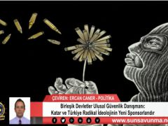 Birleşik Devletler Ulusal Güvenlik Danışmanı: Katar ve Türkiye Radikal İdeolojinin Yeni Sponsorlarıdır