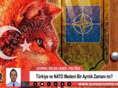 Türkiye ve NATO Medeni Bir Ayrılık Zamanı mı?