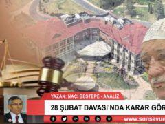 28 ŞUBAT DAVASI'NDA KARAR GÖRÜLDÜ