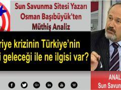 Suriye krizinin Türkiye'nin siyasi geleceği ile ne ilgisi var?
