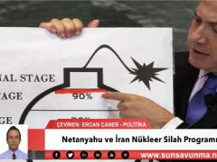 Netanyahu ve İran Nükleer Silah Programı Yalanı