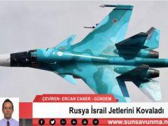 Rusya İsrail Jetlerini Kovaladı