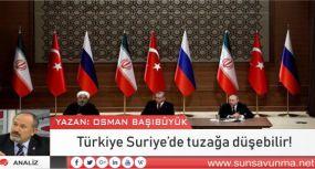 Türkiye Suriye'de tuzağa düşebilir!