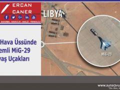Libya Hava Üssünde Gizemli MiG-29 Savaş Uçakları