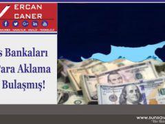 Kıbrıs Bankaları Kirli Para Aklama İşine Bulaşmış!