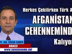 Herkes çekilirken Türk Askeri Afganistan cehenneminde mi kalıyor?