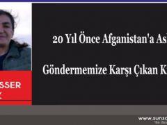 20 Yıl Önce Afganistan'a Asker Göndermemize Karşı Çıkan Kimdi?