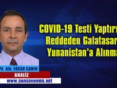 COVID-19 Testi Yaptırmayı Reddeden Galatasaray Yunanistan'a Alınmadı