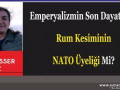 Emperyalizmin Son Dayatması Rum Kesiminin NATO Üyeliği Mi?