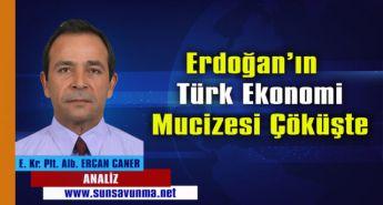 Erdoğan'ın Türk Ekonomi Mucizesi Çöküşte