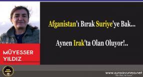 Afganistan'ı Bırak Suriye'ye Bak… Aynen Irak'ta Olan Oluyor!..