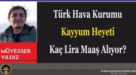 Türk Hava Kurumu Kayyum Heyeti Kaç Lira Maaş Alıyor?