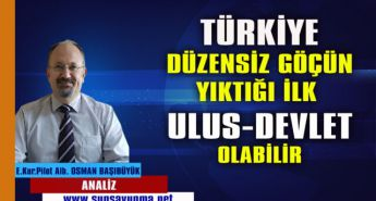Türkiye düzensiz göçün yıktığı ilk ulus-devlet olabilir