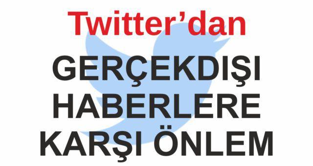 Twitter Kullanıcılarının Dikkatine – Bilgi Kirliliğine Karşı Önlem Alıyor