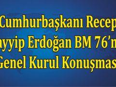 Cumhurbaşkanı Recep Tayyip Erdoğan BM 76'ncı Genel Kurul Konuşması