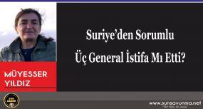 Suriye'den Sorumlu Üç General İstifa Mı Etti?