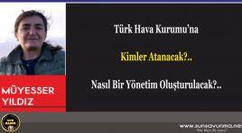 Türk Hava Kurumu'na Kimler Atanacak?.. Nasıl Bir Yönetim Oluşturulacak?..