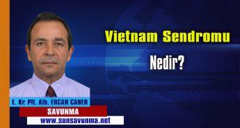 Vietnam Sendromu Nedir?