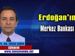 Erdoğan'ın Merkez Bankası