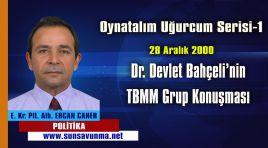 Oynatalım Uğurcum Serisi-1 Dr. Devlet Bahçeli'nin TBMM Grup Konuşması