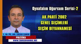 Oynatalım Uğurcum Serisi-2, AK PARTİ 2002 GENEL SEÇİMLERİ SEÇİM BEYANNAMESİ