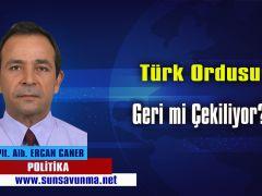 Türk ordusu geri mi çekiliyor?